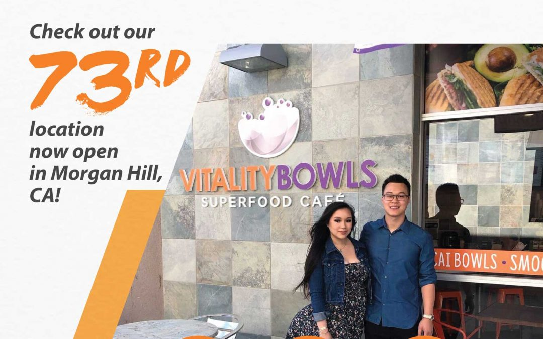 Vitality Bowls 73rd location now open in Morgan Hill, California